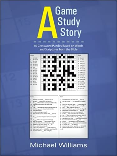 A Game A Study A Story: 80 Crossword Puzzles Based on Words and Scriptures from the Bible