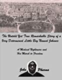 The Untold yet Ture Remarkable Story of a Very Determined Little Boy Named Johnnie, John Pharms, 1494919907