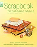 Scrapbook Fundamentals: Your Guide to Getting Started (Memory Makers)