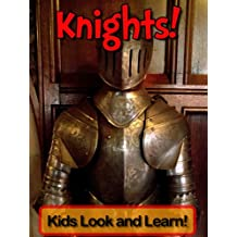 Knights! Learn About Knights and Enjoy Colorful Pictures - Look and Learn! (50+ Photos of Knights)