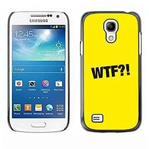 TopCaseStore / la caja del caucho duro de la cubierta de protección de la piel - Wtf Sign Symbol Black Yellow Sign - Samsung Galaxy S4 Mini i9190 MINI VERSION!