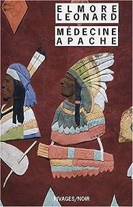 Médecine Apache - Elmore Leonard