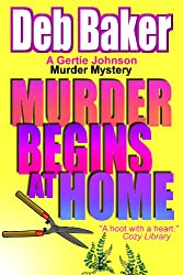Murder Begins at Home (A Gertie Johnson Murder Mystery)