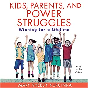 Kids, Parents, and Power Struggles Audiobook