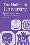 img - for The Hallmark University: Distinctiveness in Higher Education Management (Bedford Way Papers) book / textbook / text book