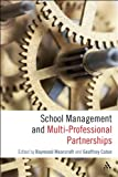 School Management and Multi-Professional Partnerships, Moorcroft, Raymond, 082649465X