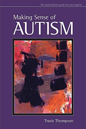 Making Sense of Autism by Travis Thompson Ph.D. (2007-04-04)