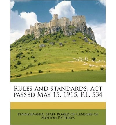 Rules and Standards; ACT Passed May 15, 1915, P.L. 534 (Paperback) - Common ebook