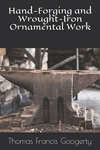 Hand-Forging and Wrought-Iron Ornamental Work (Forging Iron)