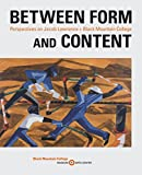 img - for Between Form and Content: Perspectives on Jacob Lawrence + Black Mountain College book / textbook / text book