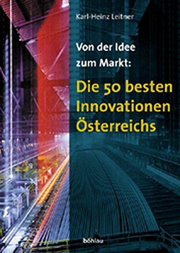 Von der Idee zum Markt: Die 50 besten Innovationen Österreichs