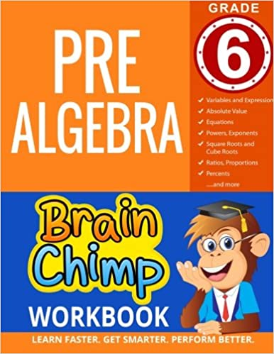 Pre-Algebra : Grade 6 Math Workbook: BrainChimp