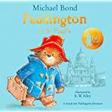 Paddington at St Paul's: Brand new children's book, perfect for fans of Paddington Bear
