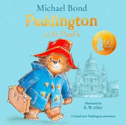 Paddington at St Paul's: Brand New Children's Book, Perfect for Fans of Paddington Bear pdf epub
