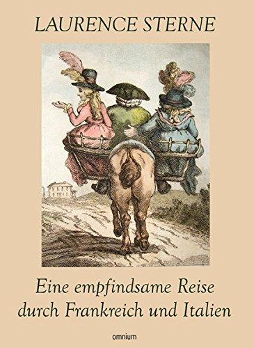 Eine empfindsame Reise durch Frankreich und Italien Taschenbuch – 1. April 2016 Laurence Sterne Omnium 3958220053 Belletristik / Biographien
