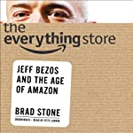 The Everything Store: Jeff Bezos and the Age of Amazon Audiobook by Brad Stone Narrated by Pete Larkin