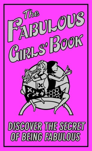 The Fabulous Girls' Book: Discover the Secret of Being Fabulous