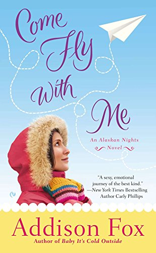 Image of Come Fly with Me: An Alaskan Nights Novel