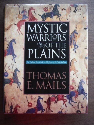 The Mystic Warriors of the Plains by Mails, Thomas E.(January 1, 1991) Hardcover