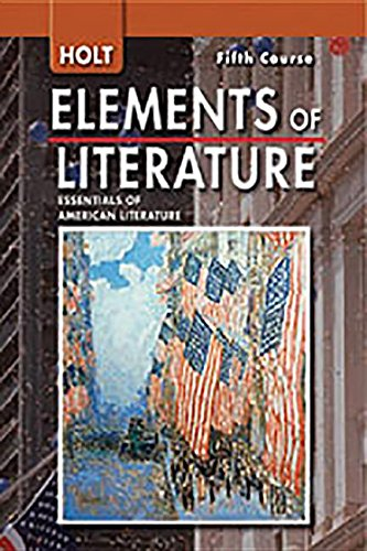Holt Elements of Literature, 5th Course: Essentials of American Literature, Teacher's Edition (Holt Elements Of Literature Fifth Course Teacher Edition)
