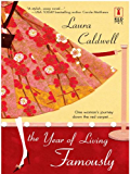The Year of Living Famously (Red Dress Ink Novels)