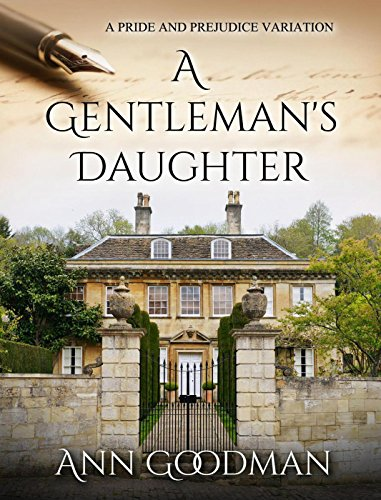 A Gentleman's Daughter: A Pride and Prejudice Variation
