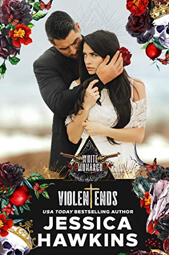 Violent Ends (White Monarch Book 2) by [Hawkins, Jessica]