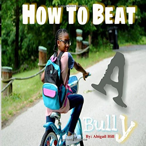 How To Beat A Bully: Mr  Mean: Abigail Hill: 9780692149669