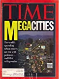 Time Magazine, Megacities, the World's Sprawing Urbn Centers Are Rife- And Filled with Primise 01, 11, 1993