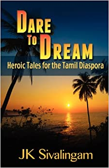 Dare to Dream - Heroic Tales for the Tamil Diaspora