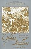 Golden Builders: Alchemists, Rosicrucians, First Freemasons
