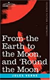 From the Earth to the Moon and Round the, Jules Verne, 1596051310