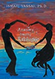 The Anatomy of a Healthy Relationship, Ismail Yassai, 1479777153