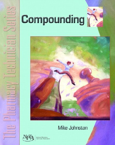 By Mike Johnston - Compounding: The Pharmacy Technician Series: 1st (first) Edition