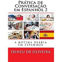 Prática de Conversação em Espanhol 2 (Spanish Edition)