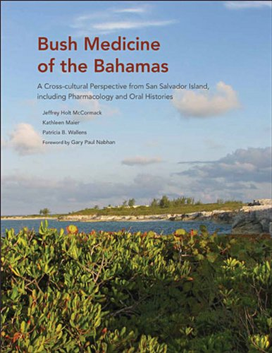 Bahamas Cross - Bush Medicine of the Bahamas: A Cross-cultural Perspective from San Salvador Island, including Pharmacology and Oral Histories