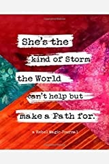 A Rebel Magic Journal: She's the kind of Storm the World can't help but make a Path for. Paperback