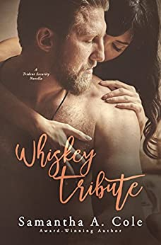 Whiskey Tribute: A Trident Security Series Novella - Book 5.5 by [Cole, Samantha A.]