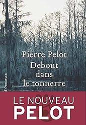 Débout dans le tonnerre (French Edition)