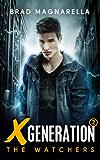 XGeneration 2: The Watchers (XGeneration Series)