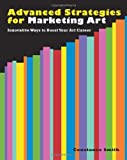 Advanced Strategies for Art Marketing, Constance Smith, 0940899558