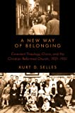 A New Way of Belonging, Kurt D. Selles, 080286662X