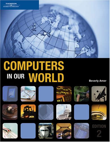Computers in Our World, 2nd Edition (New Perspectives Series)