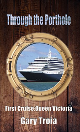 Through the Porthole: First Cruise: Queen Victoria cover