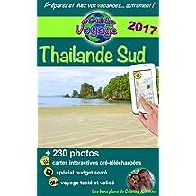 eGuide Voyage: Thaïlande Sud: La magie en Asie: grâce à ce guide de tourisme innovant sur la Thaïlande Sud, découvrez plus de 200 photos, des bons plans, ... les trésors de gastronomie! (French Edition)