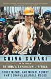 China Safari: On the Trail of Beijing's Expansion in Africa
