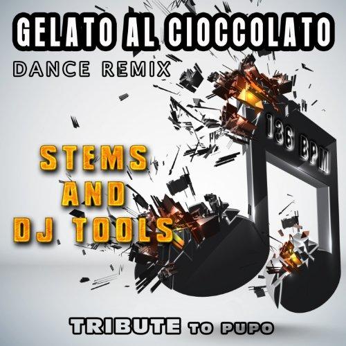 Al Stem (Gelato al cioccolato: Dance Remix, Stems and DJ Tools, Tribute to Pupo (136 BPM))
