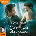 L'écume des jours Audiobook by Boris Vian Narrated by  Arthur H