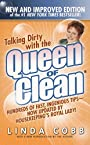 Talking Dirty with the Queen of Clean: Second Edition