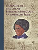Narrative of the Life of Frederick Douglass, an American Slave, Frederick Douglass, 1933486007